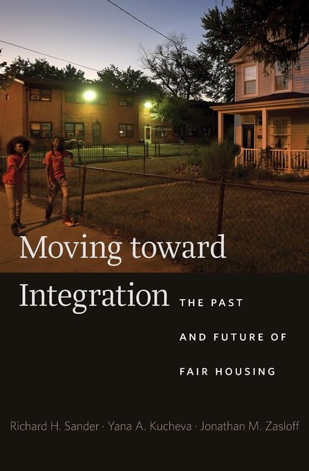 Cover: Moving toward Integration: The Past and Future of Fair Housing, from Harvard University Press