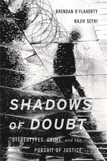 Cover: Shadows of Doubt: Stereotypes, Crime, and the Pursuit of Justice, by Brendan O'Flaherty and Rajiv Sethi, from Harvard University Press
