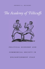 Cover: The Academy of Fisticuffs: Political Economy and Commercial Society in Enlightenment Italy