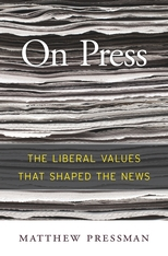 Cover: On Press: The Liberal Values That Shaped the News