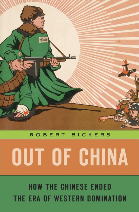 Cover: Out of China: How the Chinese Ended the Era of Western Domination, from Harvard University Press