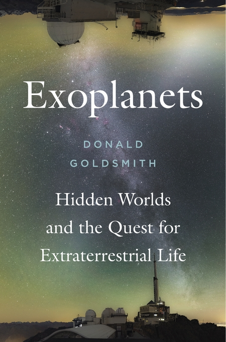 Cover: Exoplanets: Hidden Worlds and the Quest for Extraterrestrial Life, by Donald Goldsmith, from Harvard University Press