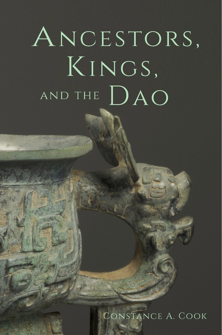 Cover: Ancestors, Kings, and the Dao, from Harvard University Press