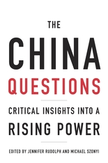 Cover: The China Questions: Critical Insights into a Rising Power, edited by Jennifer Rudolph and Michael Szonyi, from Harvard University Press