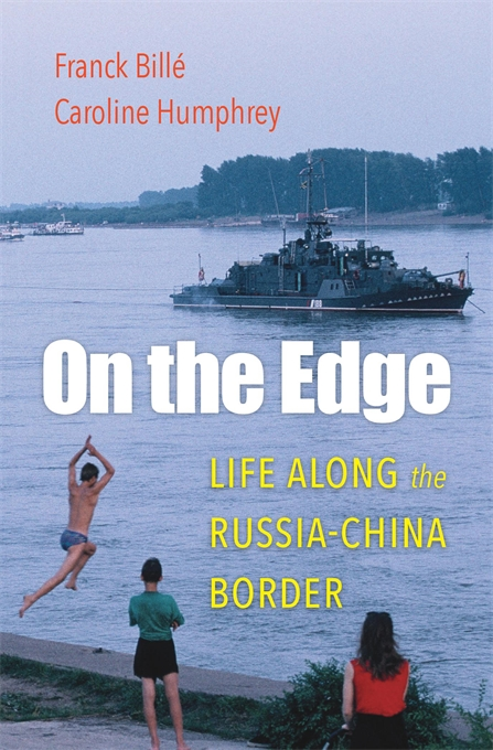 Cover: On the Edge: Life along the Russia-China Border, from Harvard University Press