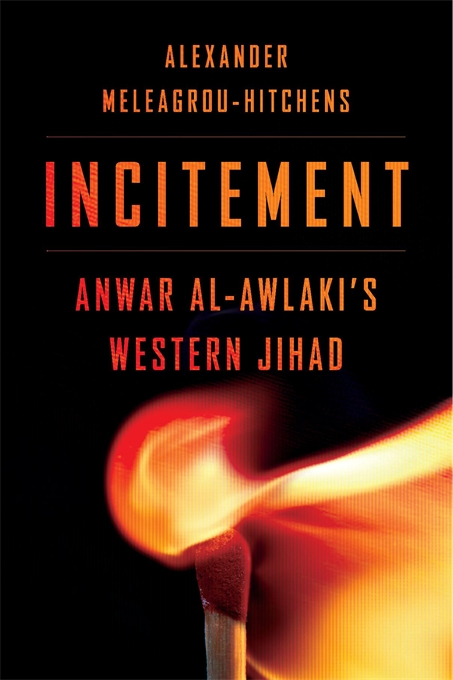 Cover: Incitement: Anwar al-Awlaki's Western Jihad, from Harvard University Press