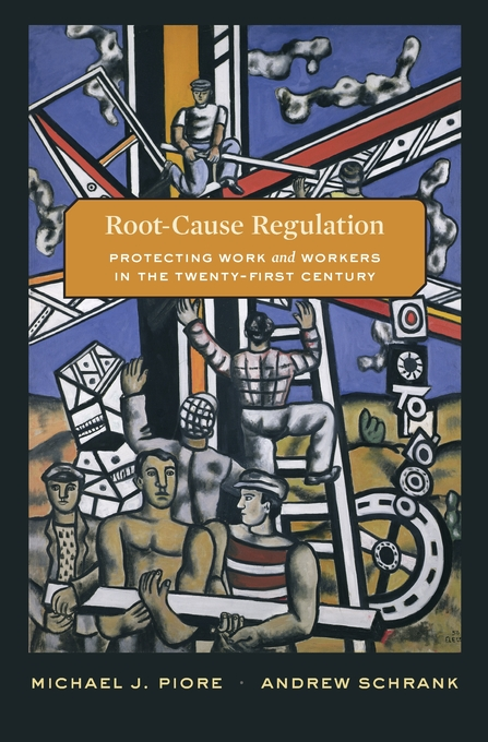 Cover: Root-Cause Regulation: Protecting Work and Workers in the Twenty-First Century, from Harvard University Press