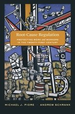 Cover: Root-Cause Regulation: Protecting Work and Workers in the Twenty-First Century