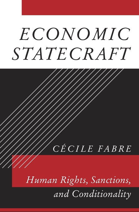 Cover: Economic Statecraft: Human Rights, Sanctions, and Conditionality, from Harvard University Press