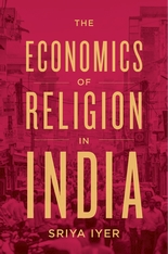 Cover: The Economics of Religion in India, by Sriya Iyer, from Harvard University Press