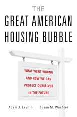 Cover: The Great American Housing Bubble: What Went Wrong and How We Can Protect Ourselves in the Future