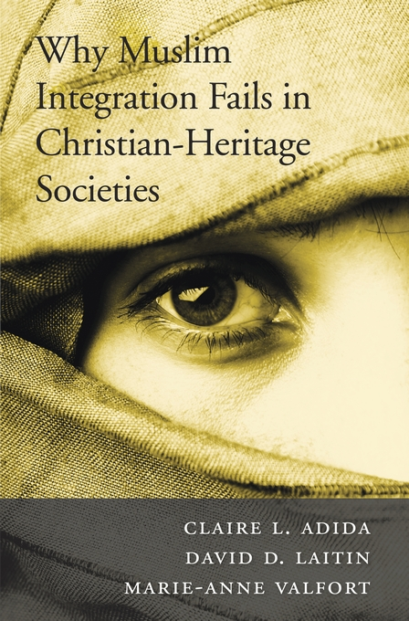 Cover: Why Muslim Integration Fails in Christian-Heritage Societies, from Harvard University Press