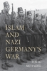 Jacket: Islam and Nazi Germany's War