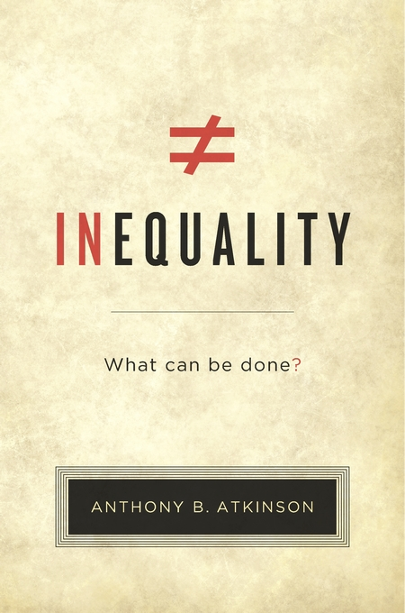 Cover: Inequality: What Can Be Done?, from Harvard University Press