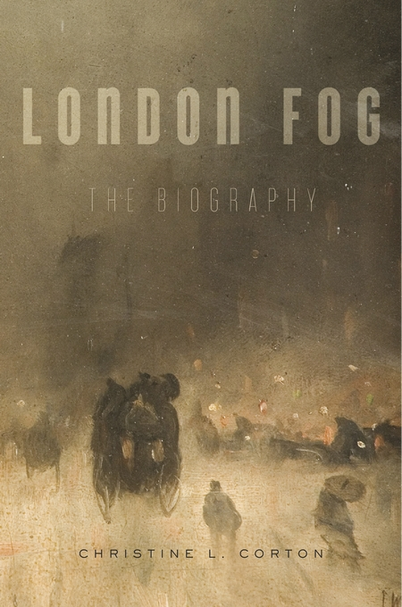 Cover: London Fog: The Biography, from Harvard University Press