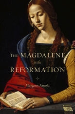 Cover: The Magdalene in the Reformation, by Margaret Arnold, from Harvard University Press