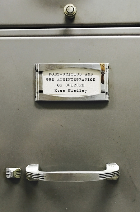 Cover: Poet-Critics and the Administration of Culture, from Harvard University Press