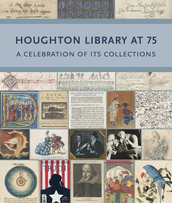 Cover: Houghton Library at 75: A Celebration of Its Collections, from Harvard University Press