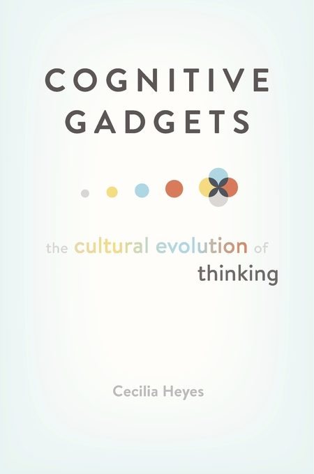 Cover: Cognitive Gadgets: The Cultural Evolution of Thinking, from Harvard University Press