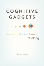 Cover: Cognitive Gadgets: The Cultural Evolution of Thinking
