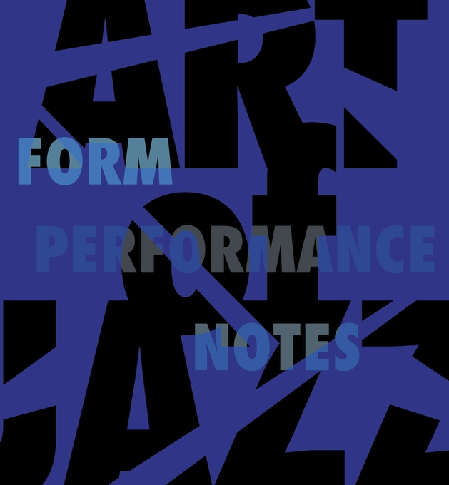 Cover: Art of Jazz: Form/Performance/Notes, from Harvard University Press