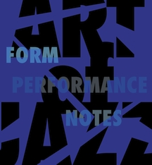 Cover: Art of Jazz: Form/Performance/Notes, edited by David Bindman, Suzanne Preston Blier, and Vera Ingrid Grant, from Harvard University Press