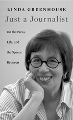 Cover: Just a Journalist: On the Press, Life, and the Spaces Between