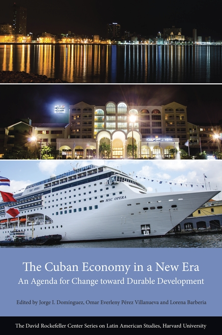 Cover: The Cuban Economy in a New Era: An Agenda for Change toward Durable Development, from Harvard University Press