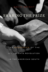 Cover: Sharing the Prize: The Economics of the Civil Rights Revolution in the American South, by Gavin Wright, from Harvard University Press