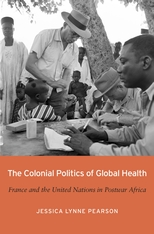 Cover: The Colonial Politics of Global Health in HARDCOVER
