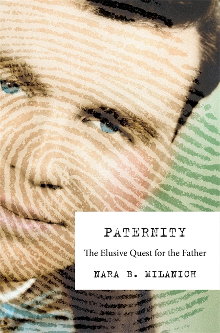 Cover: Paternity: The Elusive Quest for the Father, from Harvard University Press