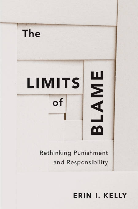 Cover: The Limits of Blame: Rethinking Punishment and Responsibility, from Harvard University Press