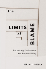 Cover: The Limits of Blame: Rethinking Punishment and Responsibility, by Erin I. Kelly, from Harvard University Press