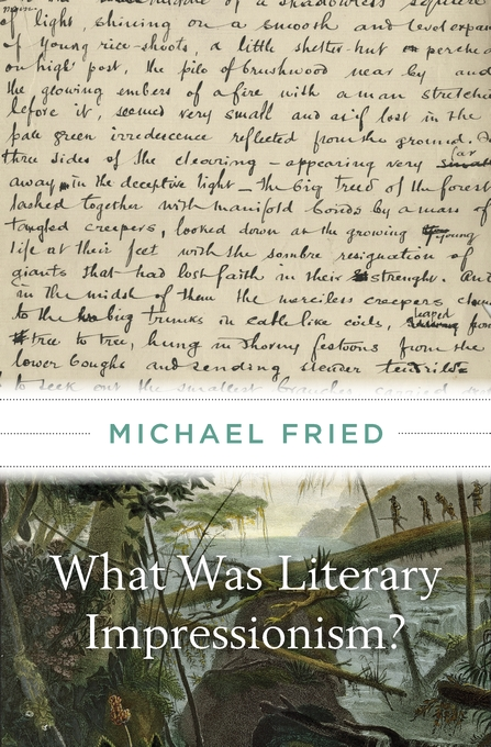 Cover: What Was Literary Impressionism?, by Michael Fried, from Harvard University Press