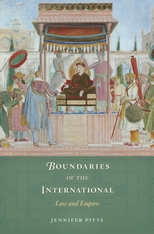 Cover: Boundaries of the International: Law and Empire, by Jennifer Pitts, from Harvard University Press