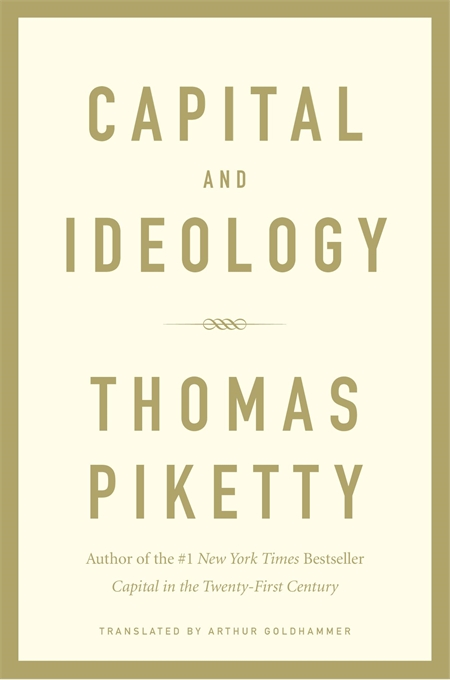 Cover: Capital and Ideology, by Thomas Piketty, translated by Arthur Goldhammer, from Harvard University Press