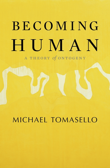 Cover: Becoming Human: A Theory of Ontogeny, from Harvard University Press