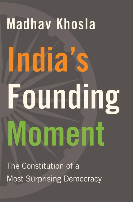 Cover: India's Founding Moment: The Constitution of a Most Surprising Democracy, from Harvard University Press