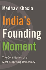 Cover: India's Founding Moment: The Constitution of a Most Surprising Democracy, by Madhav Khosla, from Harvard University Press