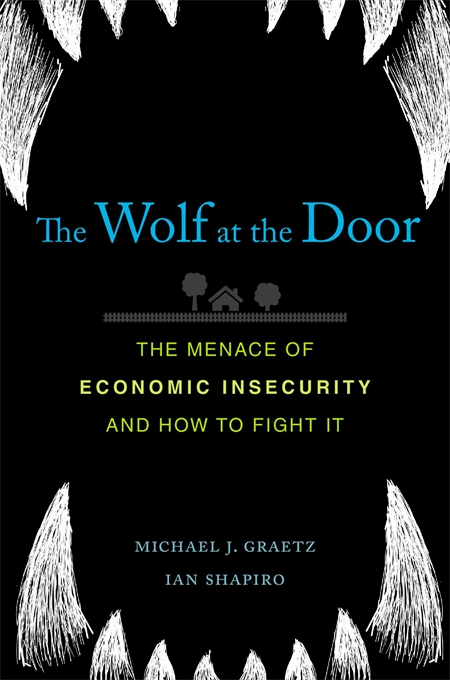 Cover: The Wolf at the Door: The Menace of Economic Insecurity and How to Fight It, from Harvard University Press