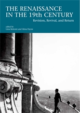 Cover: The Renaissance in the 19th Century: Revision, Revival, and Return