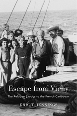Cover: Escape from Vichy: The Refugee Exodus to the French Caribbean