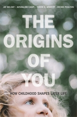 Cover: The Origins of You: How Childhood Shapes Later Life, by Jay Belsky, Avshalom Caspi, Terrie E. Moffitt, and Richie Poulton, from Harvard University Press