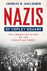 Cover: Nazis of Copley Square: The Forgotten Story of the Christian Front