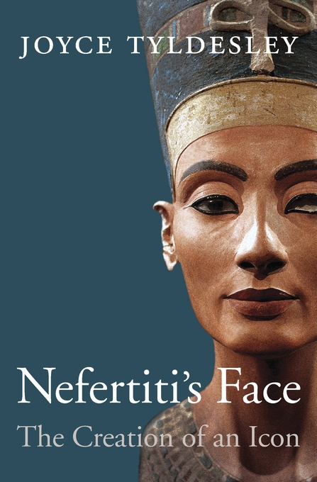 Cover: Nefertiti's Face: The Creation of an Icon, from Harvard University Press