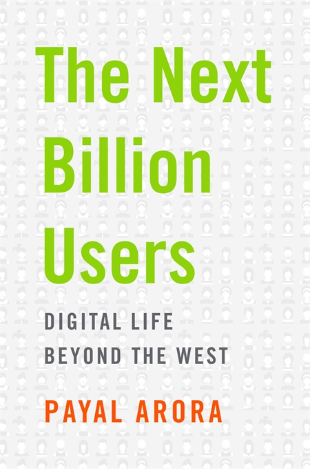 Cover: The Next Billion Users: Digital Life Beyond the West, from Harvard University Press
