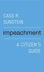 Cover: Impeachment: A Citizen's Guide, by Cass R. Sunstein, from Harvard University Press