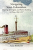 Cover: Navigating Semi-Colonialism: Shipping, Sovereignty, and Nation-Building in China, 1860–1937
