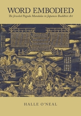 Cover: Word Embodied: The Jeweled Pagoda Mandalas in Japanese Buddhist Art