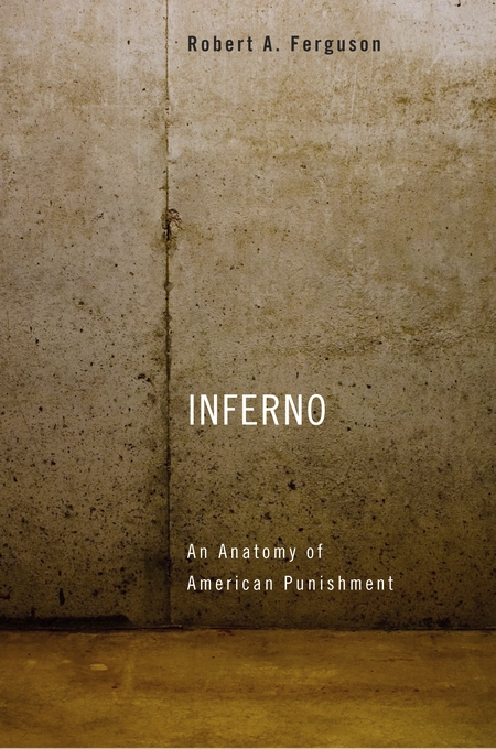 Cover: Inferno: An Anatomy of American Punishment, from Harvard University Press